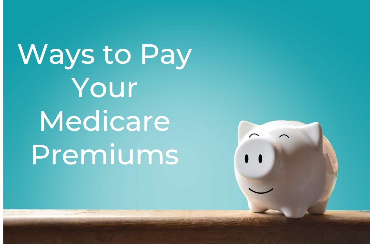 How Medicare Premiums Are Paid: Your 4 Payment Options